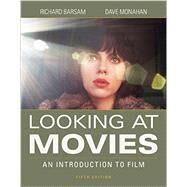 Looking at Movies: An Introduction to Film, 5th Edition, with eBook and Student Website Access Registration by Barsam, Richard; Monahan, Dave, 9780393600650