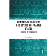 Gender Responsive Budgeting in Fragile States: The Case of Timor-Leste by Costa; Monica, 9781138240650