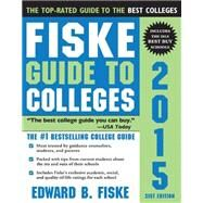 Fiske Guide to Colleges 2015 by Fiske, Edward B., 9781402260650