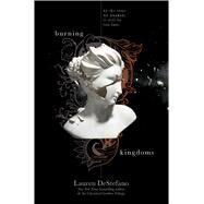 Burning Kingdoms by Destefano, Lauren, 9781442480650