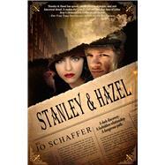 Stanley & Hazel by Schaffer, Jo, 9781946700650