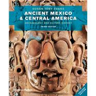 Ancient Mexico and Central America: Archaeology and Culture History (Third Edition) by EVANS,SUSAN TOBY, 9780500290651