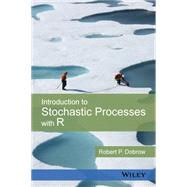 Introduction to Stochastic Processes With R by Dobrow, Robert P., 9781118740651
