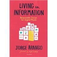 Living in Information by Arango, Jorge, 9781933820651