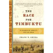 The Race for Timbuktu: In Search of Africa's City of Gold by Kryza, Frank T., 9780060560652