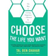 Choose the Life You Want by Ben-Shahar, Tal, 9781615190652