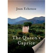 The Queen's Caprice: Stories by Echenoz, Jean; Coverdale, Linda, 9781620970652