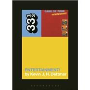 Gang of Four's Entertainment! by Dettmar, Kevin J.H., 9781623560652
