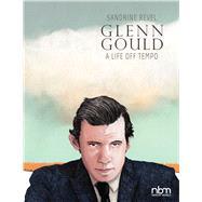 Glenn Gould by Revel, Sandrine, 9781681120652