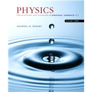 Physics for Scientists and Engineers with Modern Physics A Strategic Approach, Vol. 3 (Chs 36-42) by Knight, Randall D., (Professor Emeritus), 9780134110653