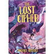 The Lost Cipher by Oechsle, Michael, 9780807580653
