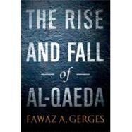 The Rise and Fall of Al-Qaeda by Gerges, Fawaz A., 9780199790654