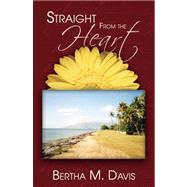 Straight from the Heart by Davis, Bertha M., 9780741450654