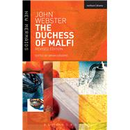 The Duchess of Malfi Fifth Edition by Webster, John; Gibbons, Brian, 9781472520654
