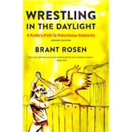 Wrestling in the Daylight by Rosen, Brant, 9781682570654