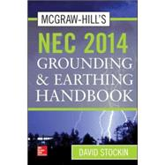McGraw-Hill's NEC 2014 Grounding and Earthing Handbook by Stockin, David, 9780071800655