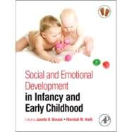 Social and Emotional Development in Infancy and Early Childhood by Benson; Haith, 9780123750655