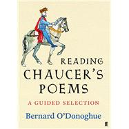 Reading Chaucer's Poems by O'Donoghue, Bernard, 9780571230655