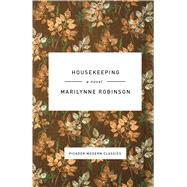 Housekeeping A Novel by Robinson, Marilynne, 9781250060655