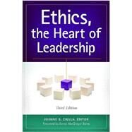 Ethics, the Heart of Leadership by Ciulla, Joanne B.; Burns, James MacGregor, 9781440830655