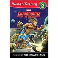 The Story of the Guardians of the Galaxy Level 2 Reader: The Story of the Guardians by Palacios, Tomas, 9781484700655