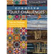 Creative Quilt Challenges by Pease, Pat; Hill, Wendy, 9781617450655