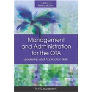 Management and Administration for the OTA Leadership and Application Skills by Jacobs, Karen, 9781630910655