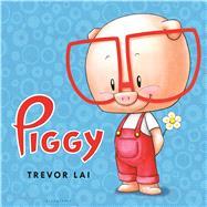 Piggy by Lai, Trevor, 9781681190655
