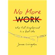 No More Work by Livingston, James, 9781469630656