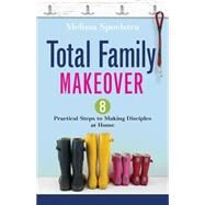 Total Family Makeover by Spoelstra, Melissa, 9781501820656