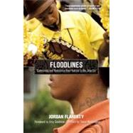 Floodlines : Community and Resistance from Katrina to the Jena Six by Flaherty, Jordan, 9781608460656