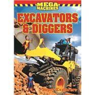 Excavators & Diggers Mega Machines by Explorers, Super, 9781926700656