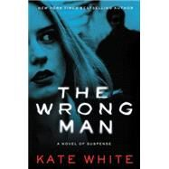 The Wrong Man by White, Kate, 9780062350657