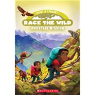 Mountain Mission (Race the Wild #6) by Earhart, Kristin, 9780545940658