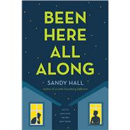 Been Here All Along by Hall, Sandy, 9781250100658
