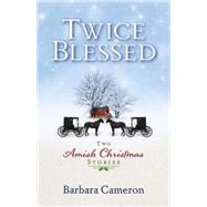 Twice Blessed by Cameron, Barbara, 9781501800658