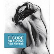 Figure Drawing for Artists by Huston, Steve, 9781631590658