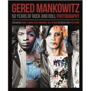 Gered Mankowitz: 50 Years of Rock and Roll Photography by Mankowitz, Gered; Southall, Brian; Lennox, Annie; Richards, Keith; Wyman, Bill; York, Peter, 9781847960658