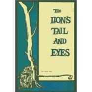 The Lion's Tail and Eyes: Poems Written Out of Laziness and Silence by Wright, James; Duffy, William; Bly, Robert, 9781935210658