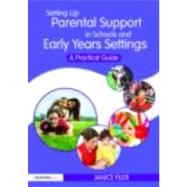 Setting up parental support in schools and early years settings: A practical guide by Filer; Janice, 9780415480659
