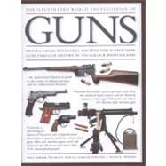The Illustrated World Encyclopedia of Guns by Fowler, Will; North, Anthony; Stronge, Charles; Sweeney, Patrick, 9780754820659