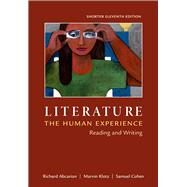 Literature: The Human Experience, Shorter Edition Reading and Writing by University Marvin Klotz, 9781457650659