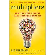 Multipliers: How the Best Leaders Make Everyone Smarter by Wiseman, Liz; Mckeown, Greg, 9780062390660