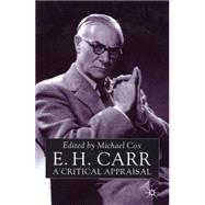 E.H. Carr: A Critical Appraisal by Cox, Michael, 9780333720660
