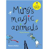 Miró's Magic Animals by Penrose, Antony, 9780500650660