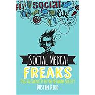 Social Media Freaks by Kidd,Dustin, 9780813350660