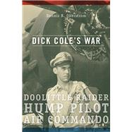 Dick Cole's War by Okerstrom, Dennis R, 9780826220660