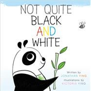 Not Quite Black and White by Ying, Jonathan; Ying, Victoria, 9780062380661