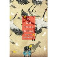 The Last Leaves Falling by Benwell, Sarah, 9781481430661