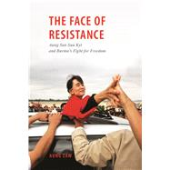 The Face of Resistance: Aung San Suu Kyi and Burma's Fight for Freedom by Zaw, Aung, 9786162150661